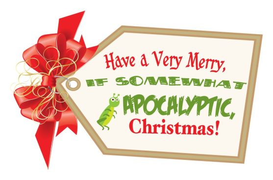 Have a Very Merry, If Somewhat Apocalyptic Christmas