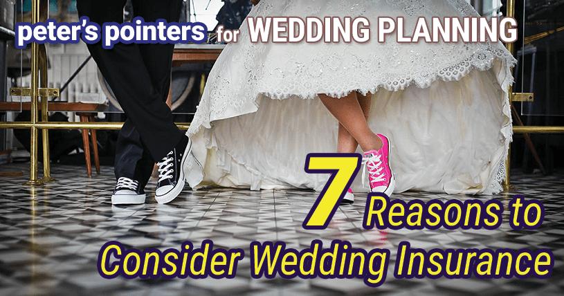 7 Reasons to Consider Wedding Insurance - Peter's Pointers for Wedding Planning - Syracuse Wedding DJ Peter Naughton