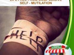 LIFE FREE FROM COMPULSIVE SELF - MUTILATION