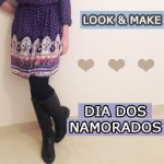 Look e Make: Dia dos Namorados