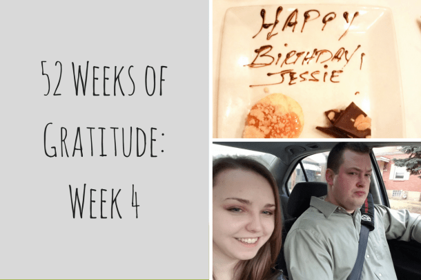 52 Weeks of Gratitude: Week 4 redo