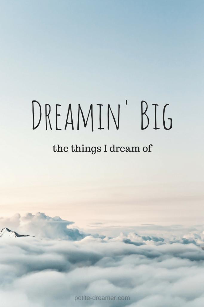 Dreamin' Big - petite-dreamer.com