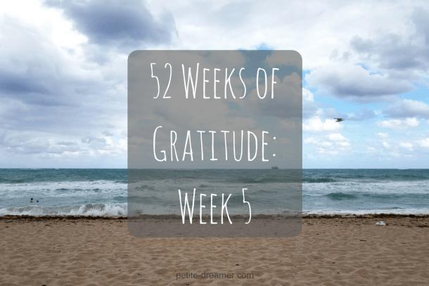 52 Weeks of Gratitude - Week 5