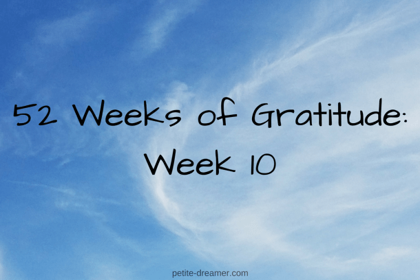 52 Weeks of Gratitude: Week 10
