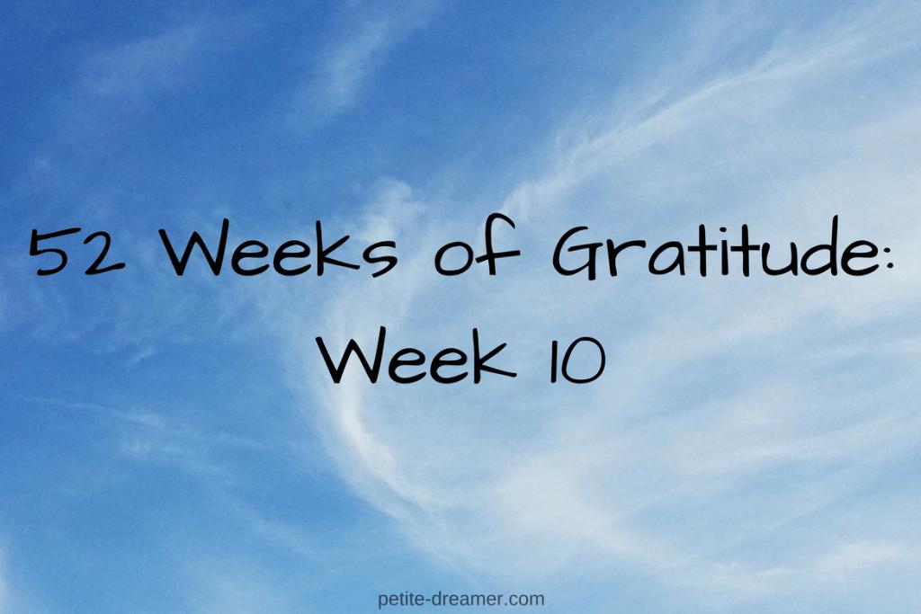 52 Weeks of Gratitude: Week 10
