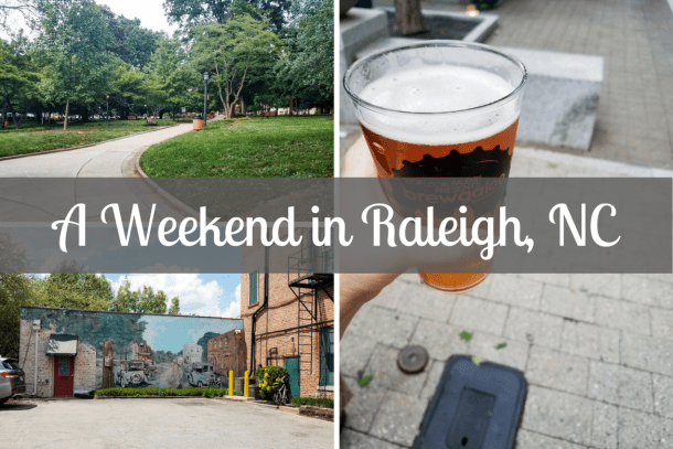 A Weekend in Raleigh, NC
