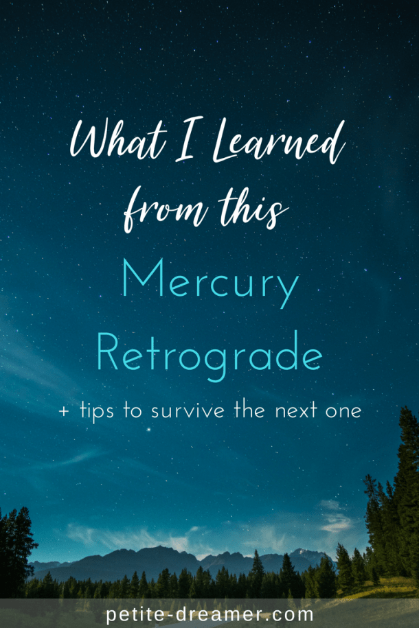 What I Learned from this Mercury Retrograde + tips to survive the next one #mercuryretrograde #selfcare #spirituality | petite-dreamer.com