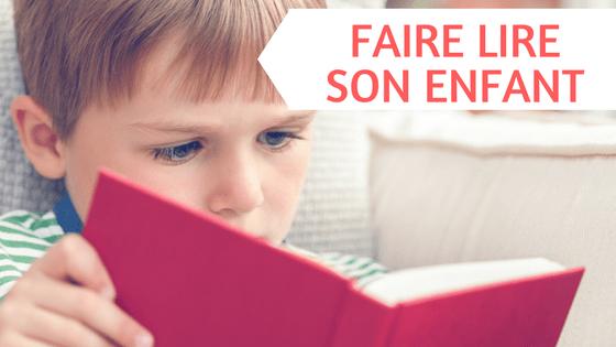 Donner le gout de la lecture et faire lire son enfant (sans le forcer)