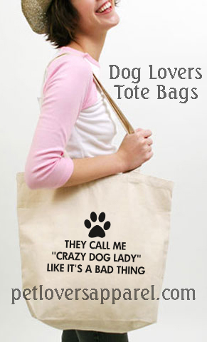 Dog Lovers Tote Bags Pet Lover S Apparel And Products