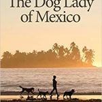 Book review:  The Dog Lady of Mexico