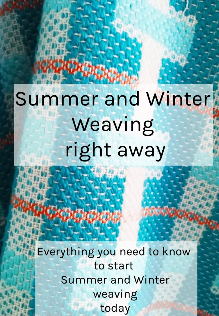 Summer and winter weaving right away