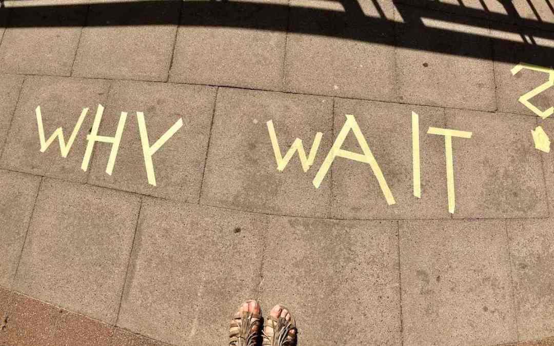 Wie du aufhörst zu warten und anfängst zu leben