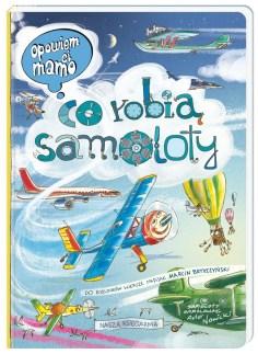 """""""Opowiem ci, mamo, co robią samoloty"""", księgarnia Matras, przed rabatem 39,90 zł, po rabacie 27,93 zł"""