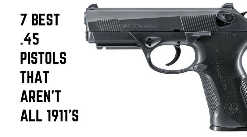 7 Best 45 Acp Pistols (that Aren't 1911s)  Pew Pew Tactical