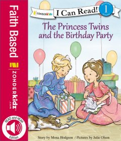 The Princess Twins and the Birthday Party by Mona Hodgson
