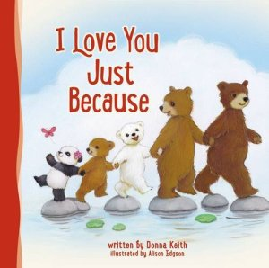 I Love You Just Because by Donna Keith