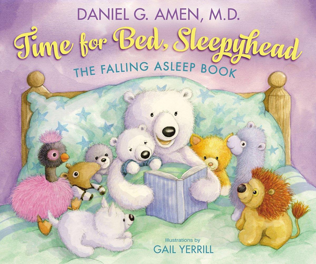 Time for Bed Sleepyhead by Daniel G Amen MD