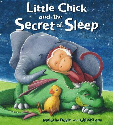 Little Chick and the Secret of Sleep by Malachy Doyle and Gill McLean