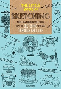 The Little Book of Sketching by Matt Andrews