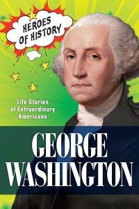 Heroes of History: George Washington