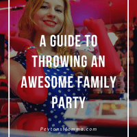 A Guide To Throwing An Awesome Family Party