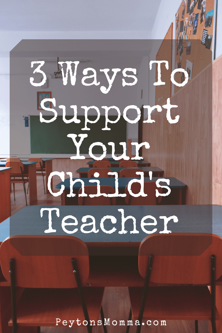 3 Ways To Support Your Child's Teacher - Peyton's Momma™