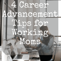 4 Career Advancement Tips for Working Moms