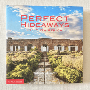 Perfect Hideaways in South Africa by Paul Duncan