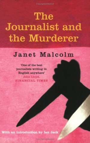 Janet Malcolm - The Journalist and the Murderer