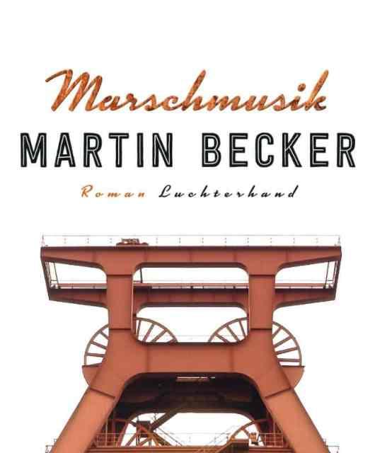 Martin Becker Marschmusik Roman