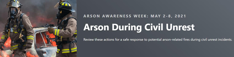 Arson Awareness Week - Arson During Civil Unrest