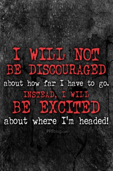I WILL NOT BE DISCOURAGED