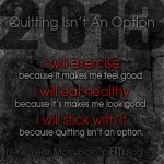 quitting isn't an option