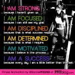 I am strong, focused & determined