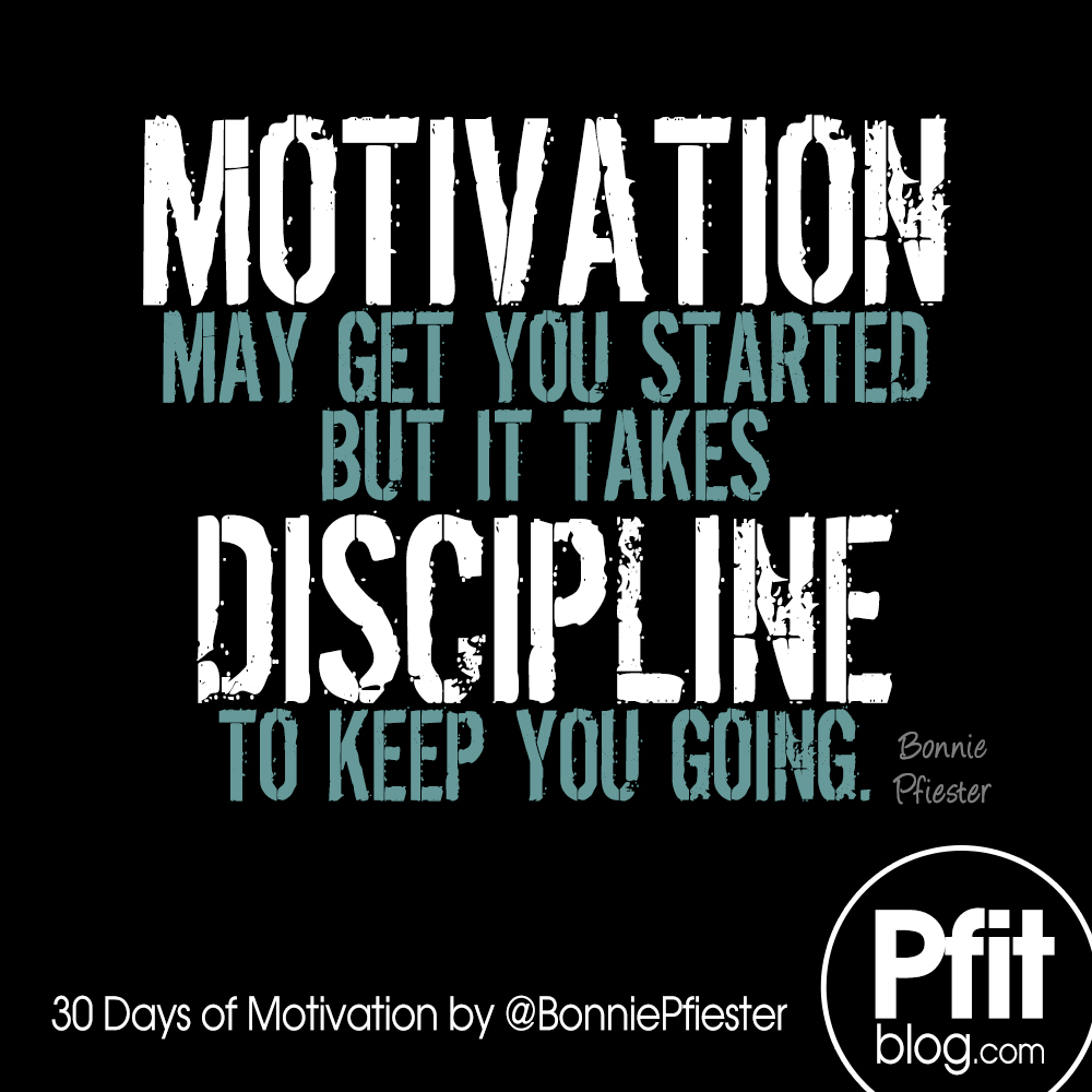 30 Days of Motivation: What is REALLY Motivating You » PfitBlog