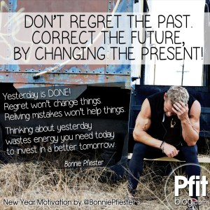 regret won't change things