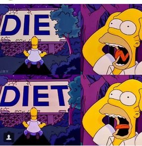 Diet or Die?