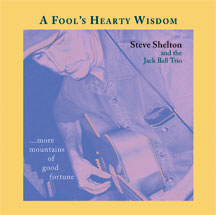 Steve Shelton: A Fool's Hearty Wisdom (AVRCD006)