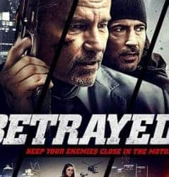 Betrayed 2018 Download | Full Movie In 1080p, HDRip, 720p