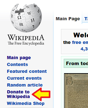 Look at the upper left side of a Wikipedia entry, and you'll see this link to where you can make a charitable donation.