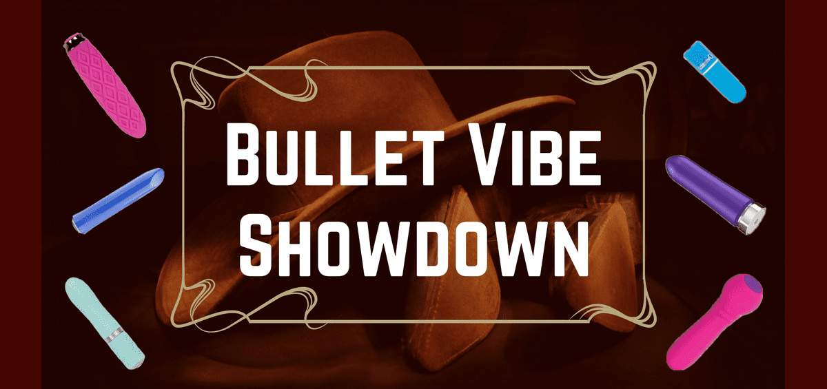 Bullet Vibe Showdown: Comparing Options under $50 (and the We-Vibe Tango!)