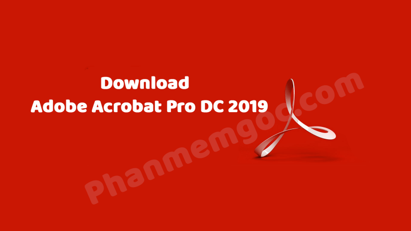 Download Adobe Acrobat Pro DC 2019 Mới Nhất Crack
