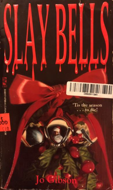 Front cover of Jo Gibson's holiday horror slasher Slay Bells