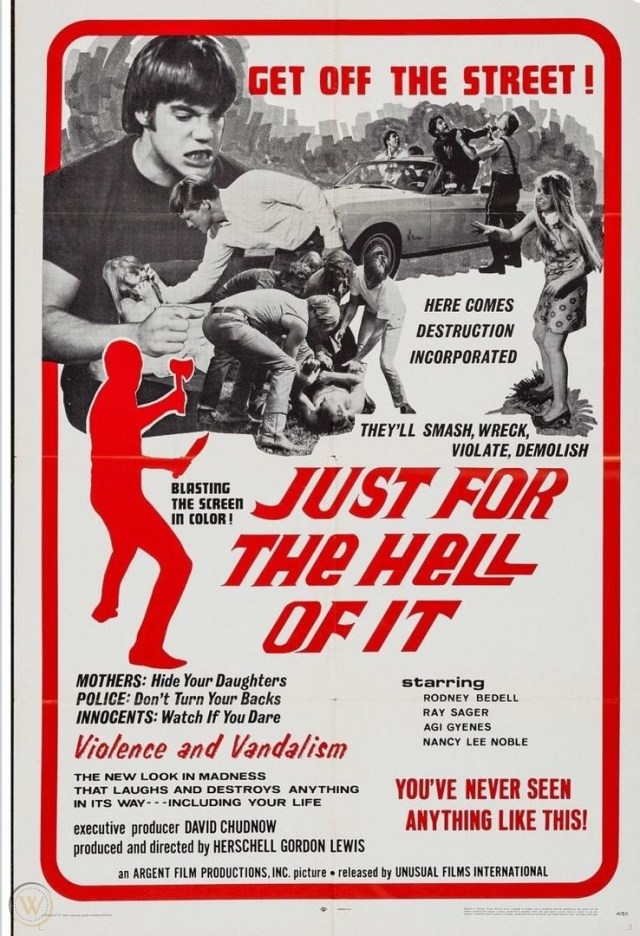 "Movie poster for ""Just For the Hell of It"" complete with a collage of stills from the film and bright red lettering and illustration of a man's outline holding and knife and ax."
