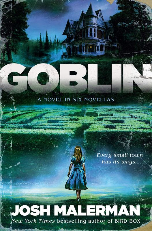 "Front cover for Josh Malerman's novel ""Goblin,"" featuring an illustration of a gothic house on a hill and a young girl in a blue dress standing in front of a hedge maze."