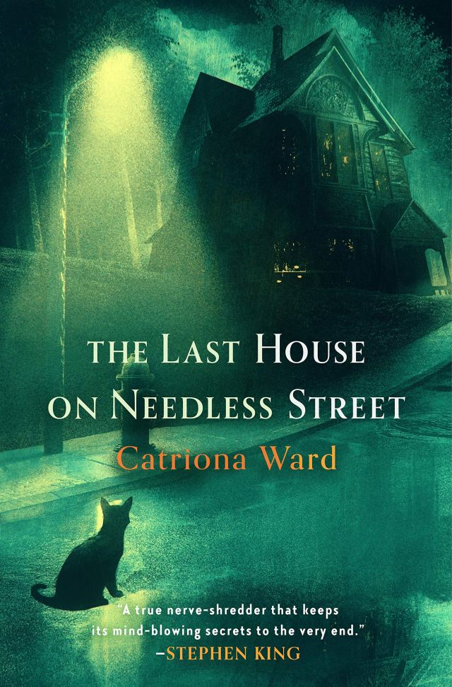 """Illustrated cover for Catriona Ward's book """"The Last House on Needless street,"""" featuring a rundown house with boarded windows, a single street lamp, and a small cat."""