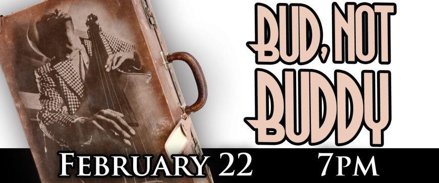 Bud Not Buddy 2018 Marquee copy