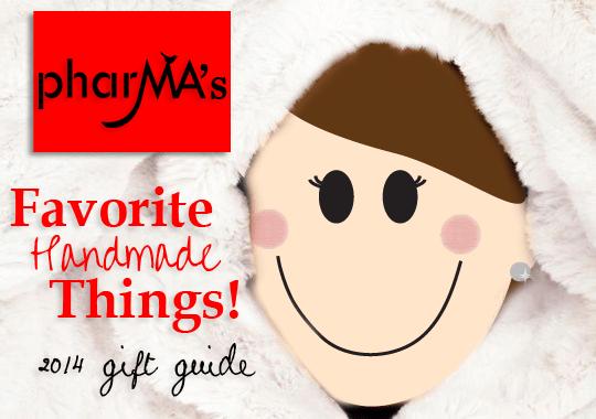 phar-ma.com 2014 Gift Guide of Favorite Handmade Things
