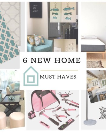 6 New Home Must Haves