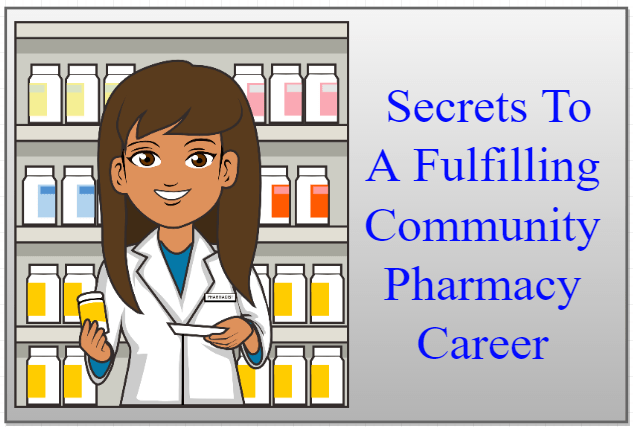 4 Secrets To A Fulfilling Community Pharmacy Career